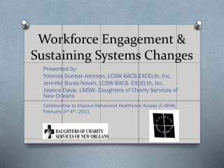 Workforce Engagement & Sustaining Systems Changes