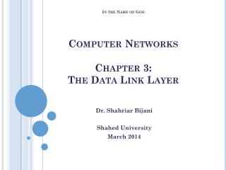 In the Name of God Computer Networks Chapter 3:   The Data Link Layer