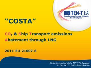 """COSTA""  CO 2  &  S hip T ransport emissions  A batement through LNG 2011-EU-21007-S"