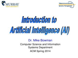 Dr. Mike Bowman Computer Science and Information Systems Department ACM Spring 2014