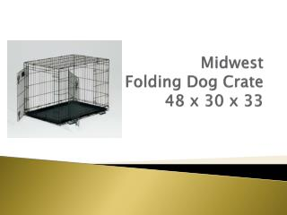 Midwest  Folding Dog Crate 48 x 30 x 33