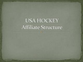 USA HOCKEY  Affiliate Structure