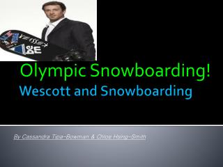 Wescott  and Snowboarding
