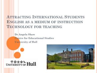 Attracting International Students English as a medium of instruction Technology for teaching