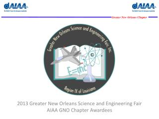 2013 Greater New Orleans Science and Engineering Fair  AIAA GNO Chapter Awardees