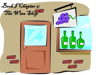 "Book I Chapter 5:  ""The Wine Shop"""