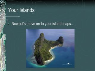 Your Islands