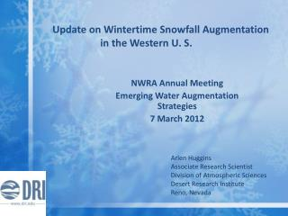 Update on Wintertime  Snowfall  Augmentation in the Western U. S.