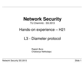 Network Security TU Chemnitz - SS 2013 Hands-on experience – H21 L3 - Diameter  protocol