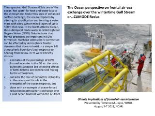 Climate implications of frontal air-sea interaction Presented by  T errence M. Joyce, WHOI,