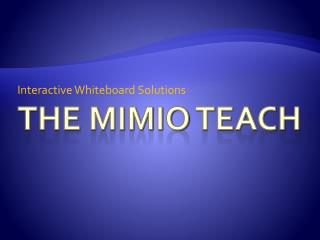 The Mimio  teACH