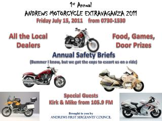 1 st  Annual ANDREWS MOTORCYCLE EXTRAVAGANZA 2011