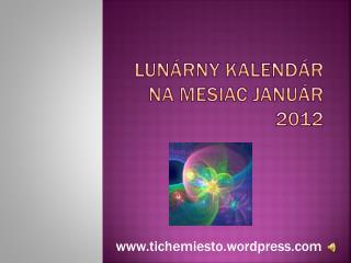 Lunárny kalendár na mesiac január 2012