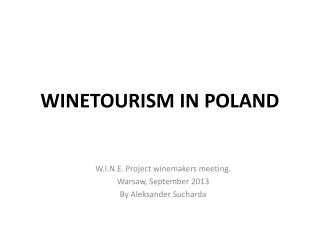 WINETOURISM IN POLAND