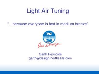 "Light Air Tuning ""…because everyone is fast in medium breeze"""