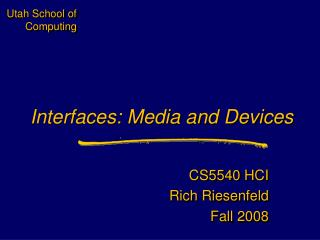 Interfaces: Media and Devices