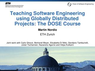 Teaching  Software Engineering using Globally Distributed Projects: The DOSE  Course