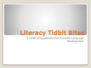 Literacy Tidbit Bites