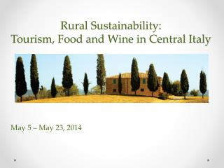 Rural Sustainability:  Tourism, Food and Wine in Central Italy