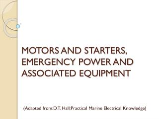 MOTORS AND STARTERS, EMERGENCY POWER AND ASSOCIATED EQUIPMENT
