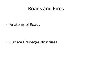 Roads and Fires