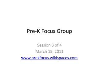 Pre-K Focus Group
