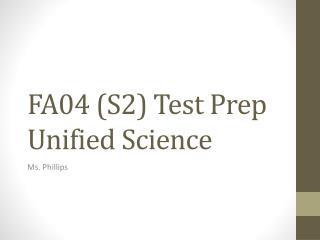 FA04 (S2) Test Prep  Unified Science