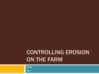 Controlling Erosion on the Farm