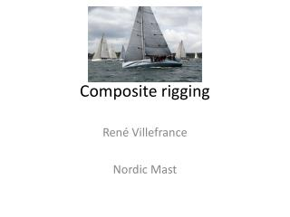 Composite rigging