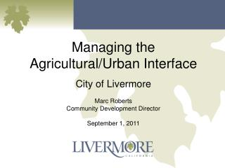 Managing the Agricultural/Urban Interface