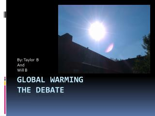 Global Warming The Debate