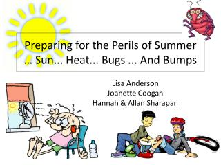 Preparing for the Perils of Summer … Sun... Heat...  Bugs ...  And Bumps