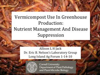 Vermicompost Use In Greenhouse Production:  Nutrient Management And Disease Suppression
