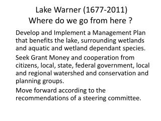 Lake Warner (1677-2011)  Where do we go from here ?