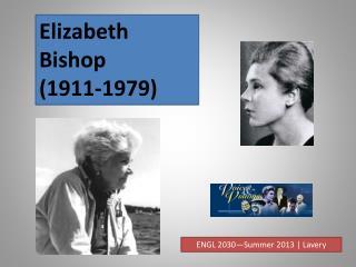 Elizabeth Bishop (1911-1979)