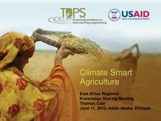 Climate Smart Agriculture East Africa Regional  Knowledge Sharing Meeting Thomas Cole