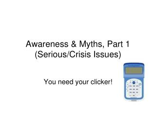 Awareness & Myths, Part 1 (Serious/Crisis Issues)
