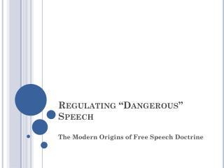 """Regulating """" D angerous"""" Speech"""
