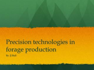 Precision technologies in forage production
