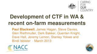 Development of CTF in WA & recent on-farm measurements