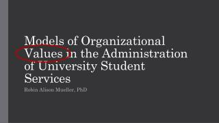 Models of Organizational Values in the Administration of University Student Services