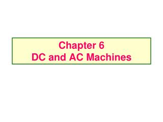 Chapter 6 DC  and AC Machines