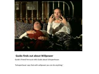 Guido finds out about Willpower