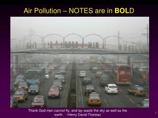 Air  Pollution � NOTES are in  BOL D
