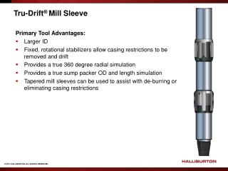 Tru -Drift ®  Mill Sleeve