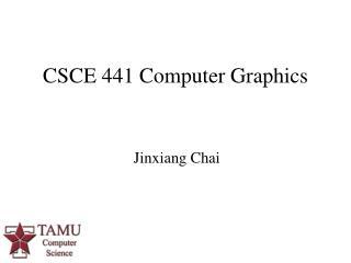 CSCE 441 Computer Graphics