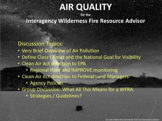 AIR QUALITY for the Interagency Wilderness Fire Resource Advisor