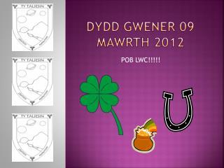 DYDD GWENER 09 MAWRTH 2012