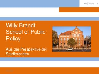 Willy Brandt School of Public Policy Aus der Perspektive der Studierenden