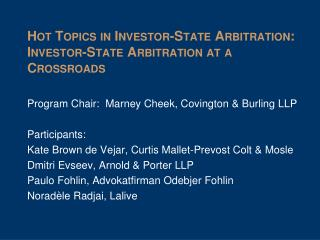 Hot Topics in Investor-State Arbitration: Investor-State Arbitration at a Crossroads